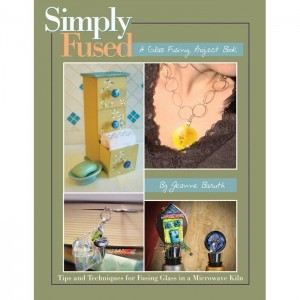 Simply Fused: A Glass Fusing Project Book by Jeanne Baruth (Retail $10.99) Isbn 9780615255255